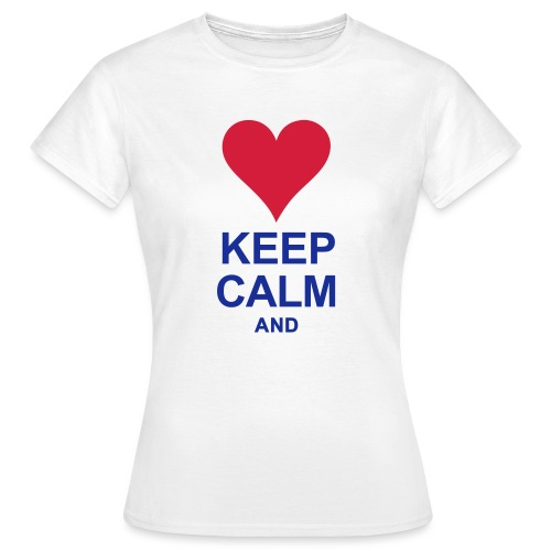 Be calm and write your text - Women's T-Shirt