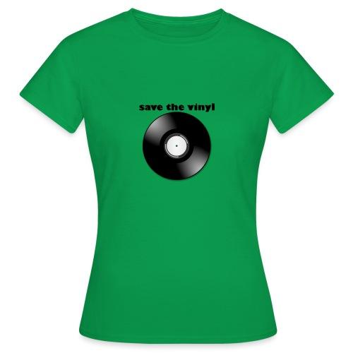 save the vinyl - Frauen T-Shirt