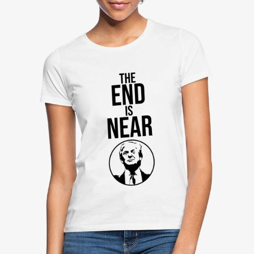 The End Is Near - Trump - Dame-T-shirt