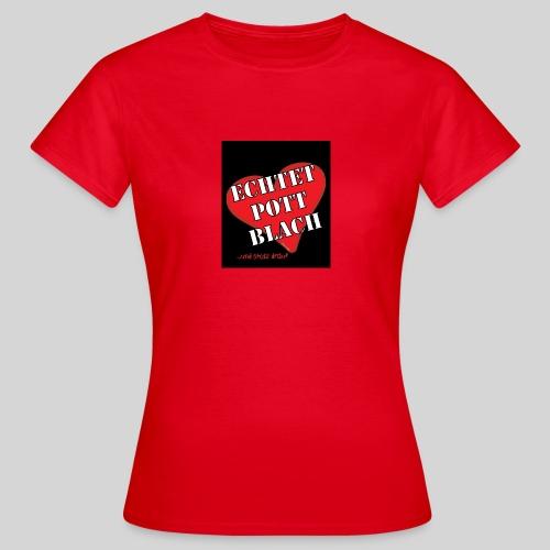 Herz Echtet Pott Blach ohne rand jpg - Frauen T-Shirt