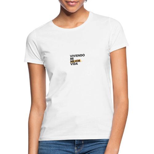 Viviendo mi Mejor Vida - Camiseta mujer