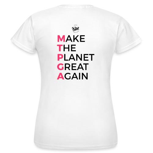 MakeThePlanetGreatAgain lettering behind - Women's T-Shirt