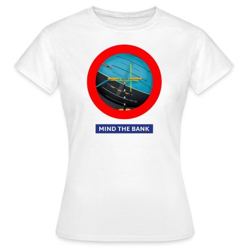 mindthebank1 - Frauen T-Shirt