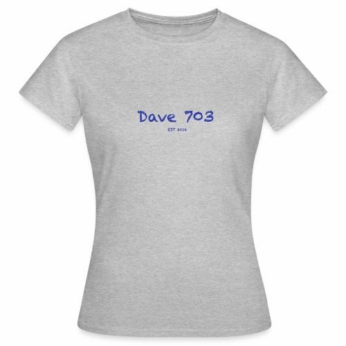 Dave 703 EST 2016 - Frauen T-Shirt