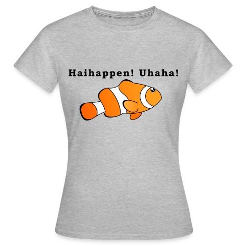 Haihappen! Uhaha - Findet Nemo Mutprobe - Frauen T-Shirt