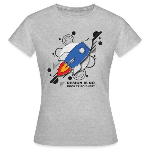 Design is no Rocket Science Nummer 3 - Frauen T-Shirt