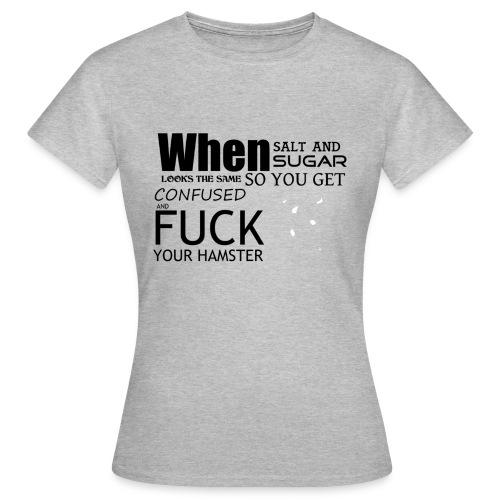 When Salt And Sugar Looks The Same - T-shirt dam