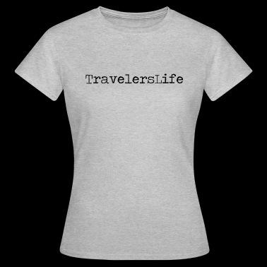 reisende Livet - T-skjorte for kvinner