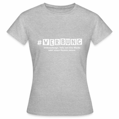 Hashtag Werbung weiss - Frauen T-Shirt