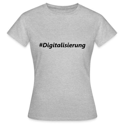 #Digitalisierung black - Frauen T-Shirt