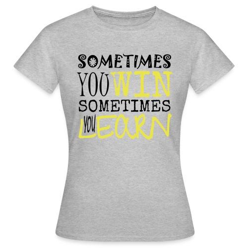 SOMETIMES - Frauen T-Shirt