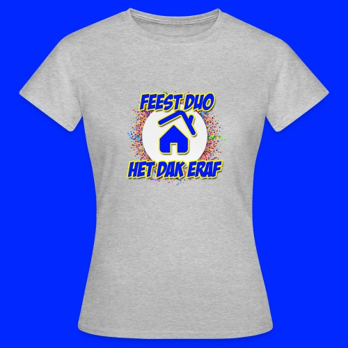 Feest Duo Het Dak Eraf - Vrouwen T-shirt