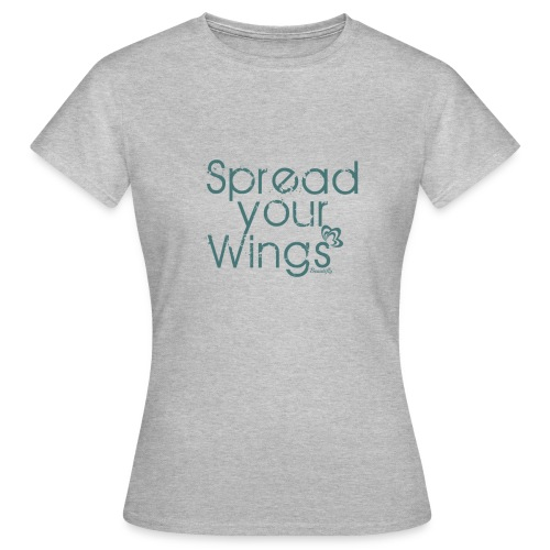 Spread Your Wings - Women's T-Shirt