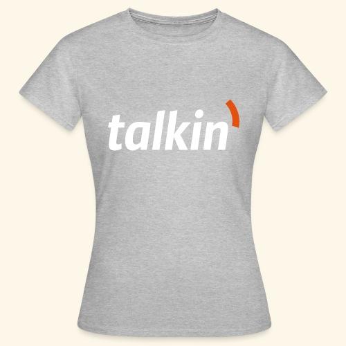 talkin' white on gray - Frauen T-Shirt
