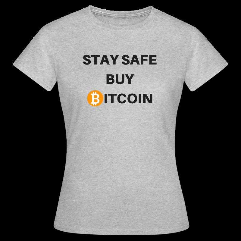 stay safe buy bitcoin - Frauen T-Shirt