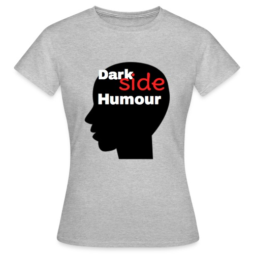 Darkside Humour - Women's T-Shirt