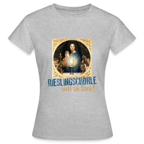 Rieslingschorle - Gott sei Dank! - Frauen T-Shirt
