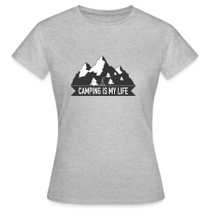Camping is my life! - Frauen T-Shirt