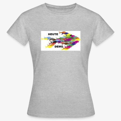 Fische Fisch Fischschwarm Demo Heute Petcontest - Frauen T-Shirt