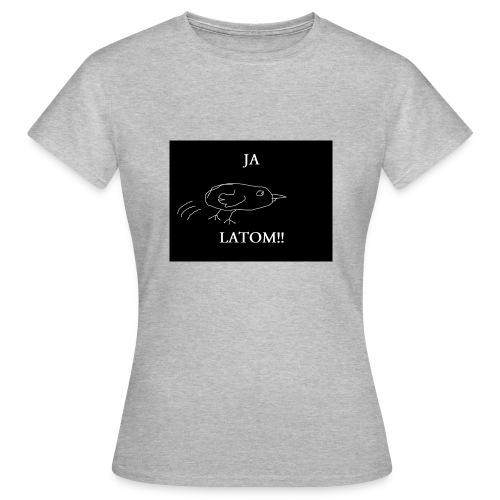 Ja Latom! - Koszulka damska