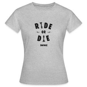 Fortnite Ride or Die - Women's T-Shirt