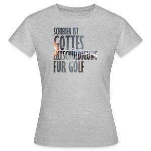 Gottes Entschuldigung für Golf - Frauen T-Shirt