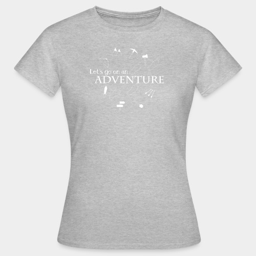Let's go on an adventure! - Women's T-Shirt