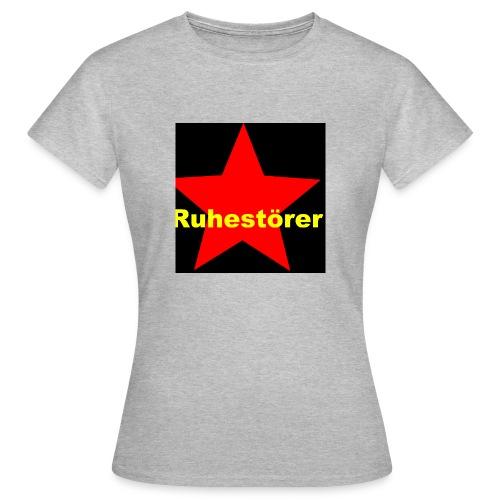 Ruhestörer - Frauen T-Shirt