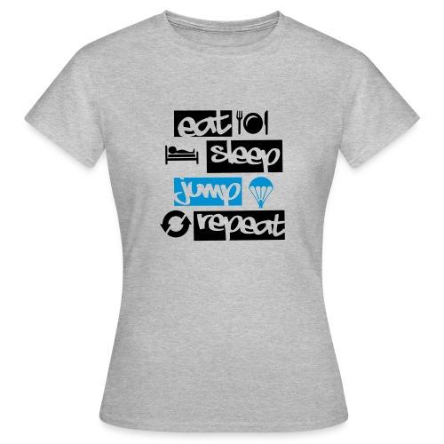 Eat Sleep Jump Repeat - Frauen T-Shirt