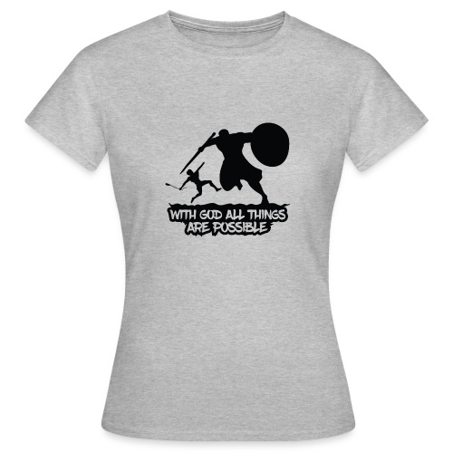 WITH GOD ALL THINGS ARE POSSIBLE - T-Shirt - Frauen T-Shirt