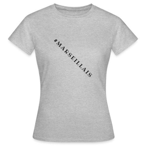 Je suis Marseillais - T-shirt Femme