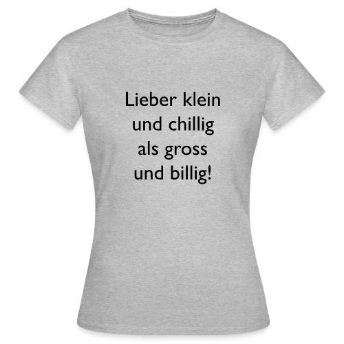 Wie bist Du? - Frauen T-Shirt