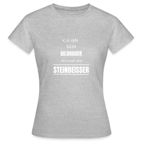 Bildhauer Beruf Spruch lustig Geburtstag Geschenk - Frauen T-Shirt