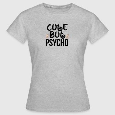 Cute but psycho - Women's T-Shirt