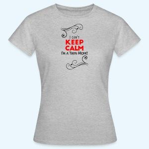 I Can't Keep Calm (voor lichte stof) - Vrouwen T-shirt