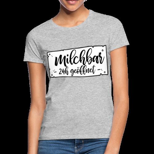 Milchbar 24h geöffnet - Frauen T-Shirt