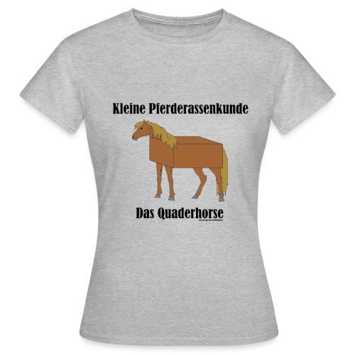 Quaderhorse - Frauen T-Shirt