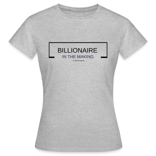 BILLIONAIREINTHEMAKING - T-shirt dam