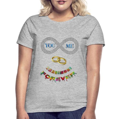 You and me Forever - T-shirt Femme