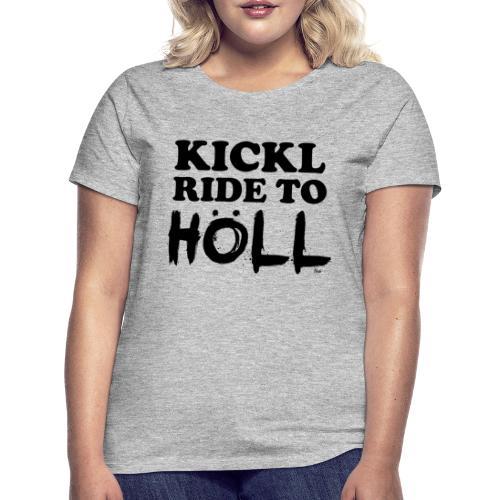kicklhoelldark - Frauen T-Shirt