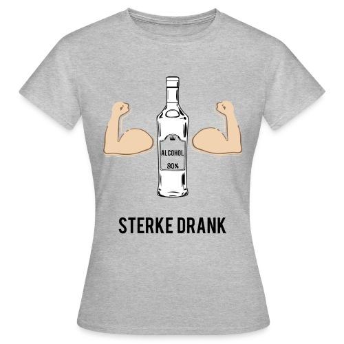 Sterke drank - Vrouwen T-shirt