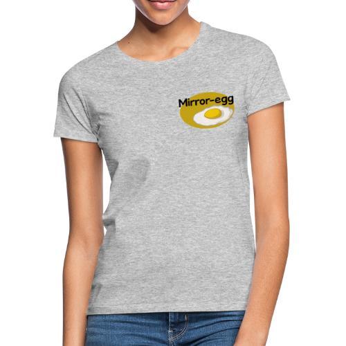 Mirror-egg - Frauen T-Shirt