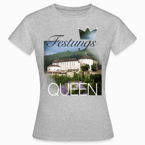 Festungsqueen - Naturfotodesign by Yasmin Embacher - Frauen T-Shirt