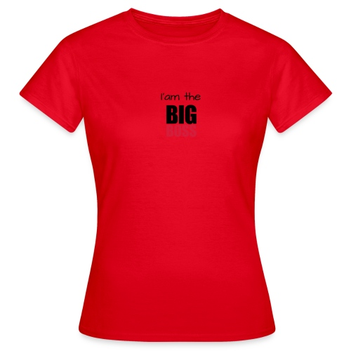 I am the big boss - T-shirt Femme