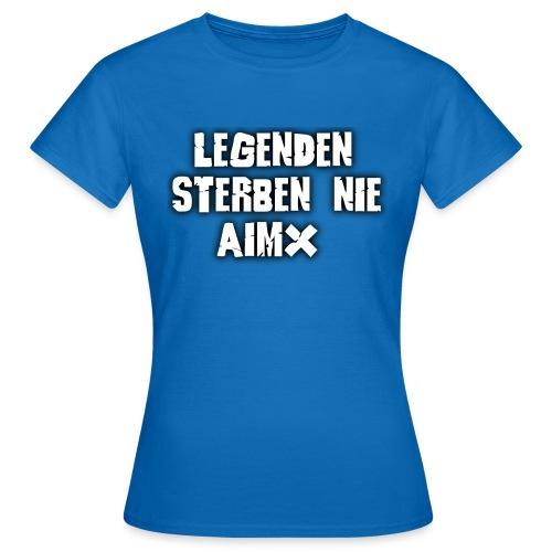Legenden sterben nie - Frauen T-Shirt