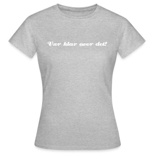 klar - T-skjorte for kvinner