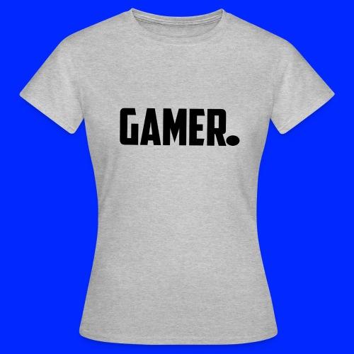 gamer. - Vrouwen T-shirt