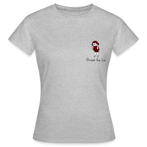 Break the ice - Vrouwen T-shirt