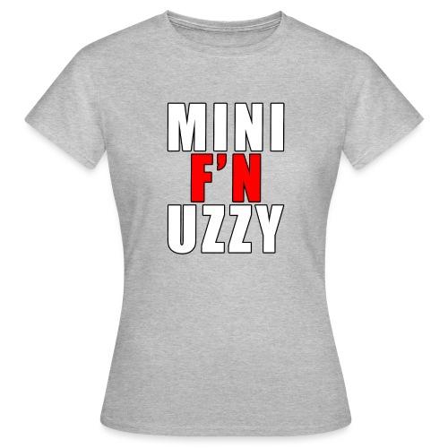 Mini F'N Uzzy - Women's T-Shirt