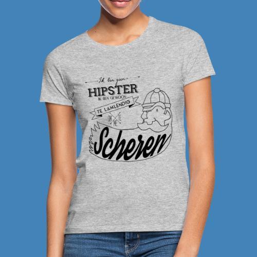 Ik ben geen hipster - Vrouwen T-shirt